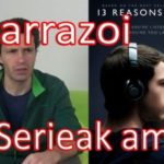 13  arrazoi  (13  reasons  why).  Serieak  amu